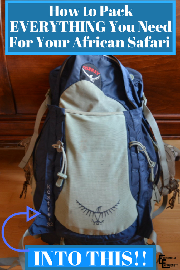 What to pack for an African Safari...and STILL be just the essentials in a carry on backpack!