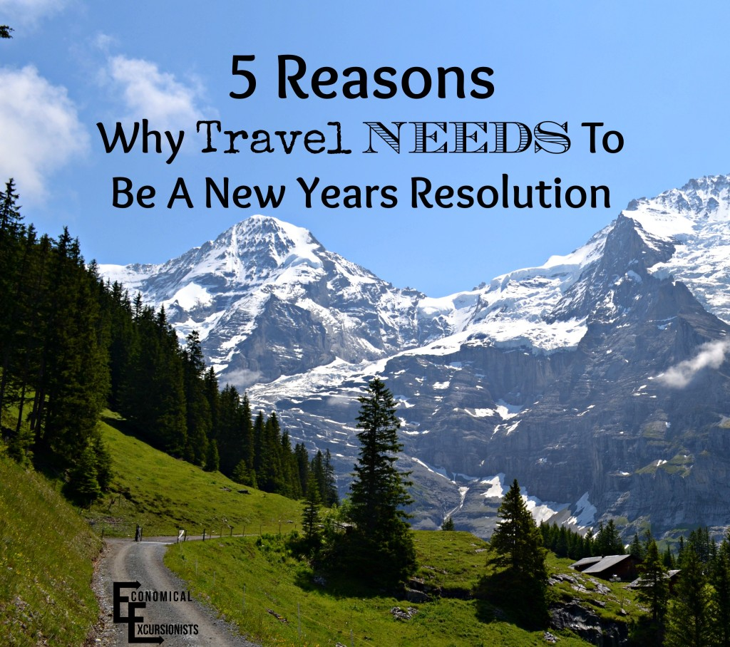 Why Travel Needs to Be a New Years Resolution