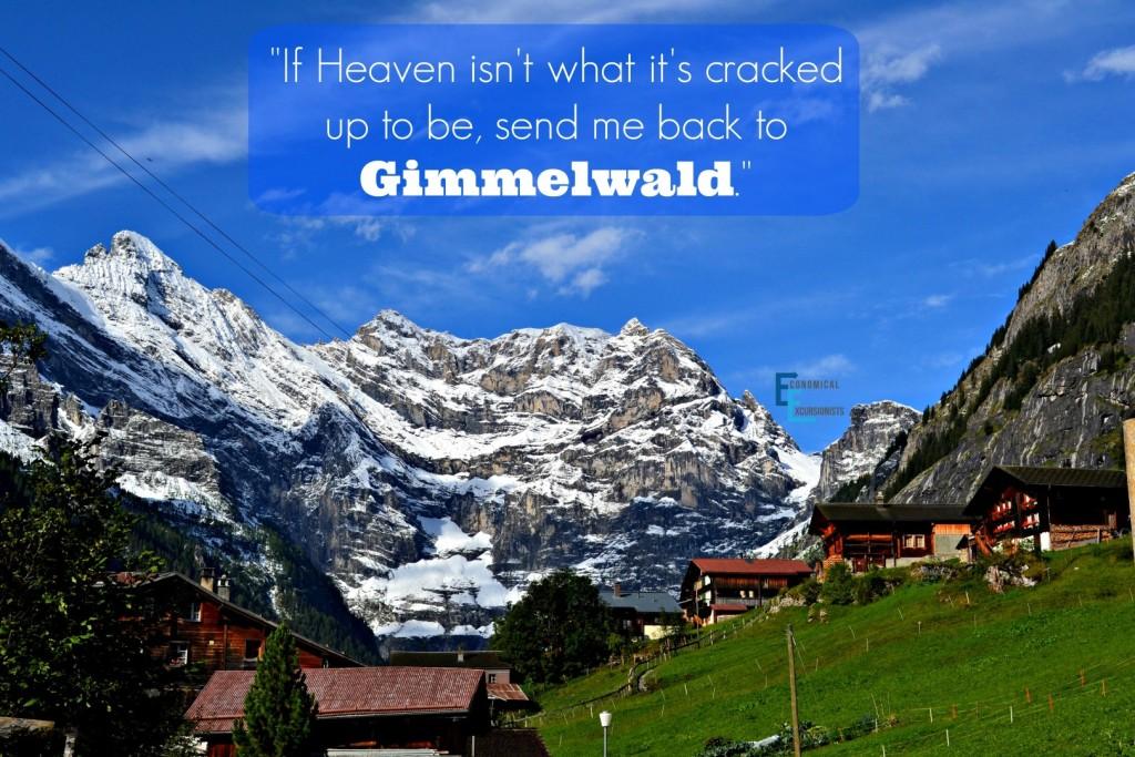 Gimmelwald Switzerland. Heaven on Earth?