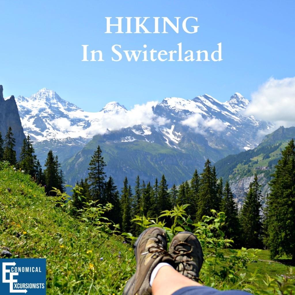 Hiking In Switzerland Swiss Alps Grindelwald