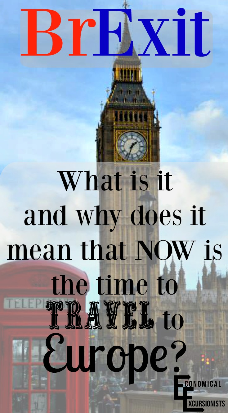 Brexit and Travel: What does it mean?  That NOW is the time to travel to Europe!