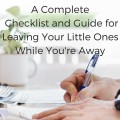 Traveling Without Kids: A Complete Checklist and Guide for Leaving Your Little Ones While You're Away